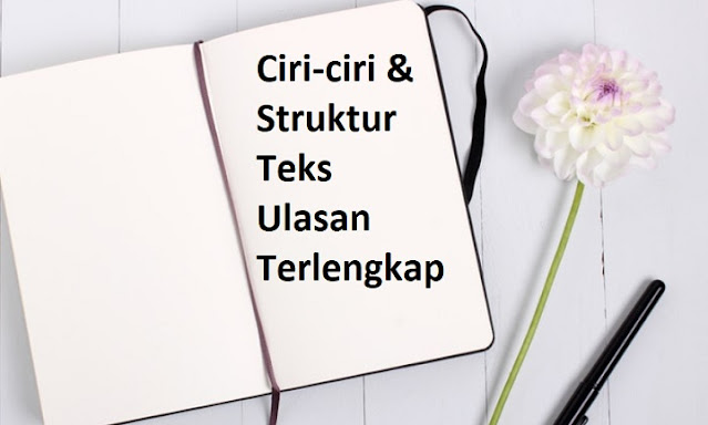 Ciri-ciri dan Struktur Teks Ulasan