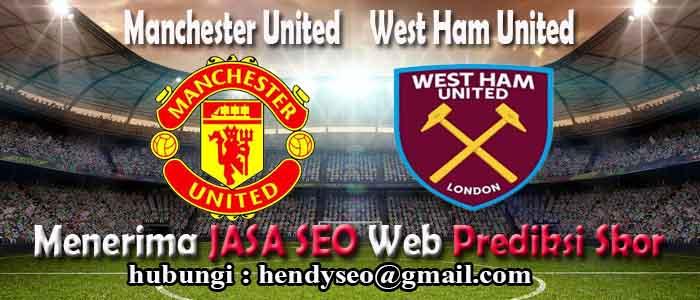 prediksi skor manchester united vs west ham united