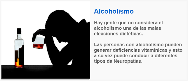 Hay gente que no considera el alcoholismo una de las malas elecciones dietéticas, las personas con alcoholismo pueden generar deficiencias vitamínicas y esto a su vez puede conducir a diferentes tipos de Neuropatías