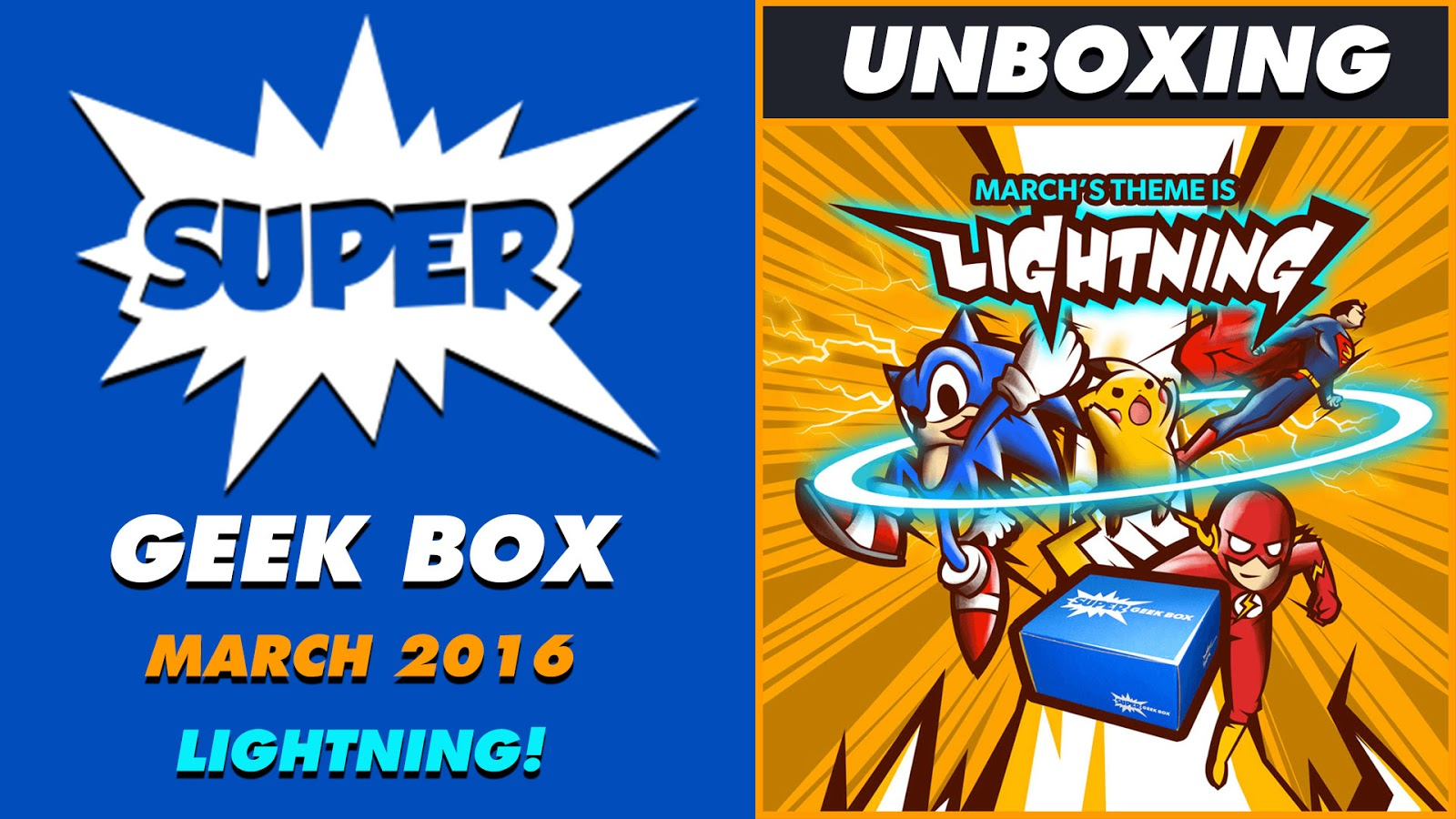 Unboxing Super Geek Box Lightning March 2016