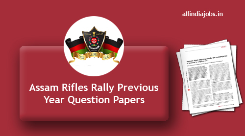 Assam Rifles Rally Previous Year Question Papers PDF Download