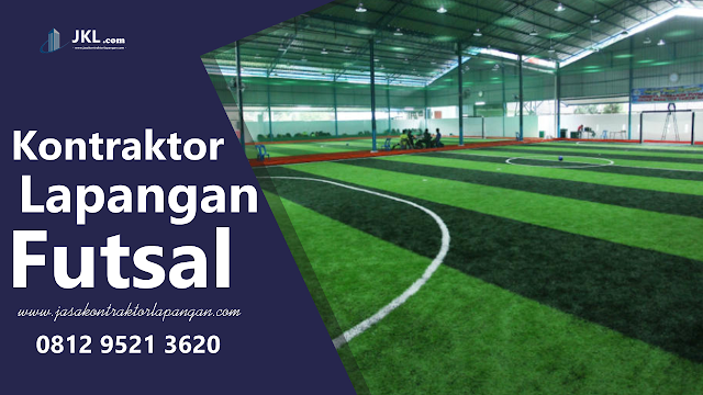 Rincian Anggaran Biaya Pembuatan Lapangan Futsal Outdoor Indoor