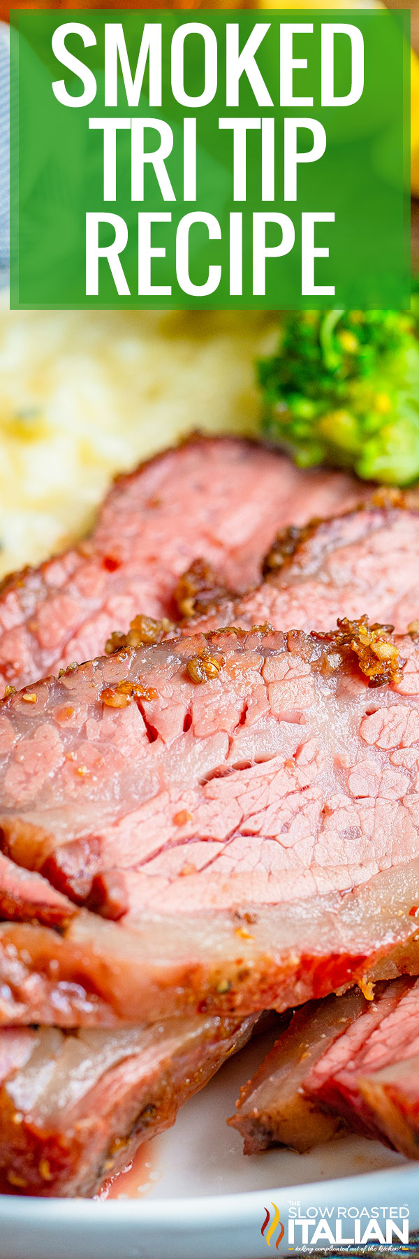 titled photo collage shows a close up of sliced Smoked Tri Tip