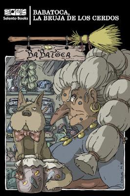 LIBRO - BaBaToca, la Bruja de los Cerdos (Selento Books - 1 Octubre 2017) Literatura Infantil y Juvenil | Cuentos de Brujas | A partir de 8 años PORTADA