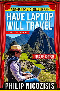 Have Laptop, Will Travel: Memoirs of a Digital Nomad by Philip Nicozisis