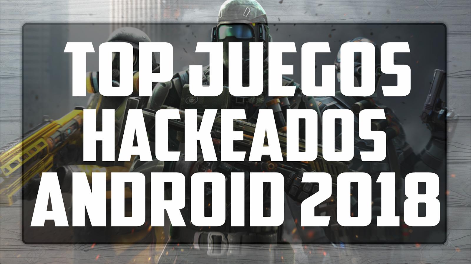 Top Juegos Hackeados Para Android 2018 Darkvimp Nic