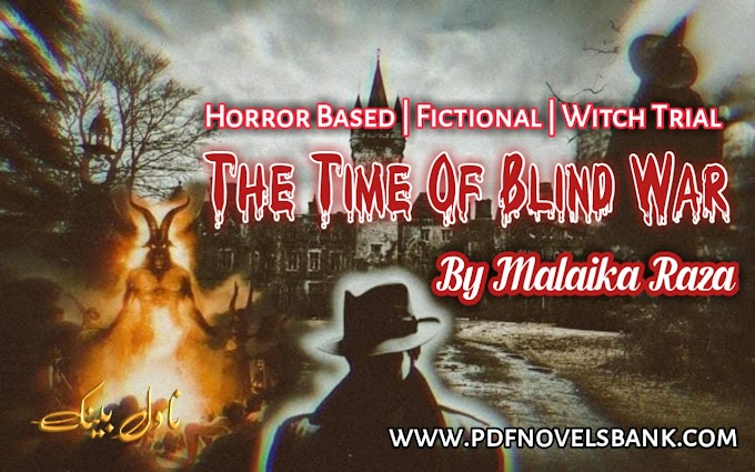 The Time Of Blind War by Malaika Raza Novel Complete Pdf
