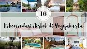 16 Rekomendasi Penginapan Airbnb di Jogja