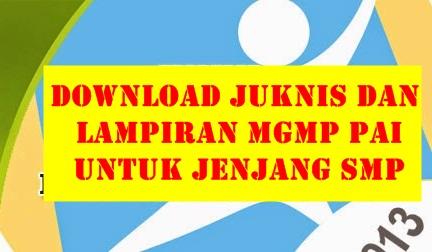 Download Juknis Dan Lampiran MGMP PAI Untuk Jenjang SMP