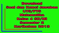 download soal uts matematika kelas 4 sd semester 2 kurikulum 2013