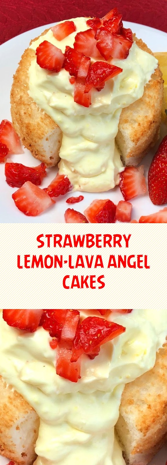STRAWBERRY LEMON-LAVA ANGEL CAKES