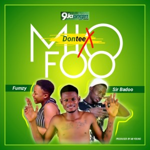 [Music] Dontee ft Sir Baddo & Fumzy – Miofoo