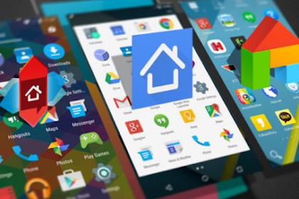 TOP! 5 Launcher Baru Terbaik untuk Smartphone Android