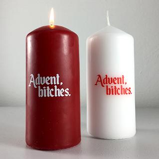 Advent, bitches.