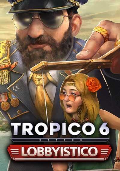 โหลดเกมส์ [Pc] Tropico 6 - Lobbyistico