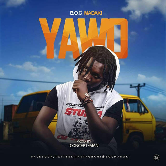 [MUSIC] B.O.C - YAWO (PROD. BY C-MAN) | @Bocmadaki
