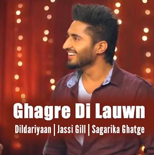 Ghagre Di Lauwn Lyrics - Jassi Gill & Kaur B