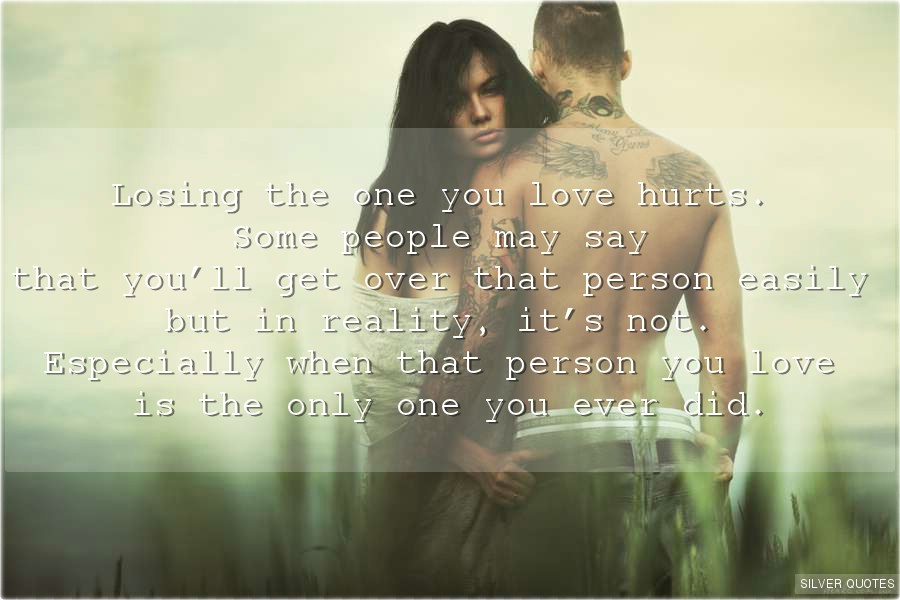 Losing The One You Love Hurts Silver Quotes