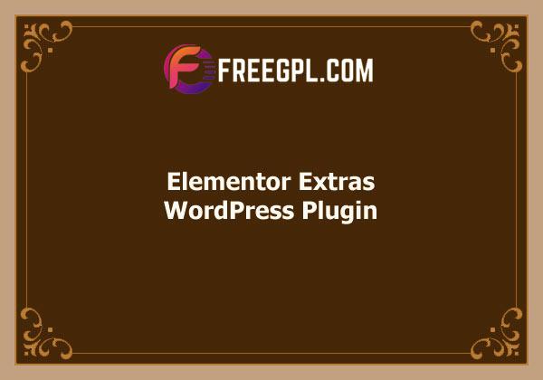 Elementor Extras WordPress Plugin Free Download