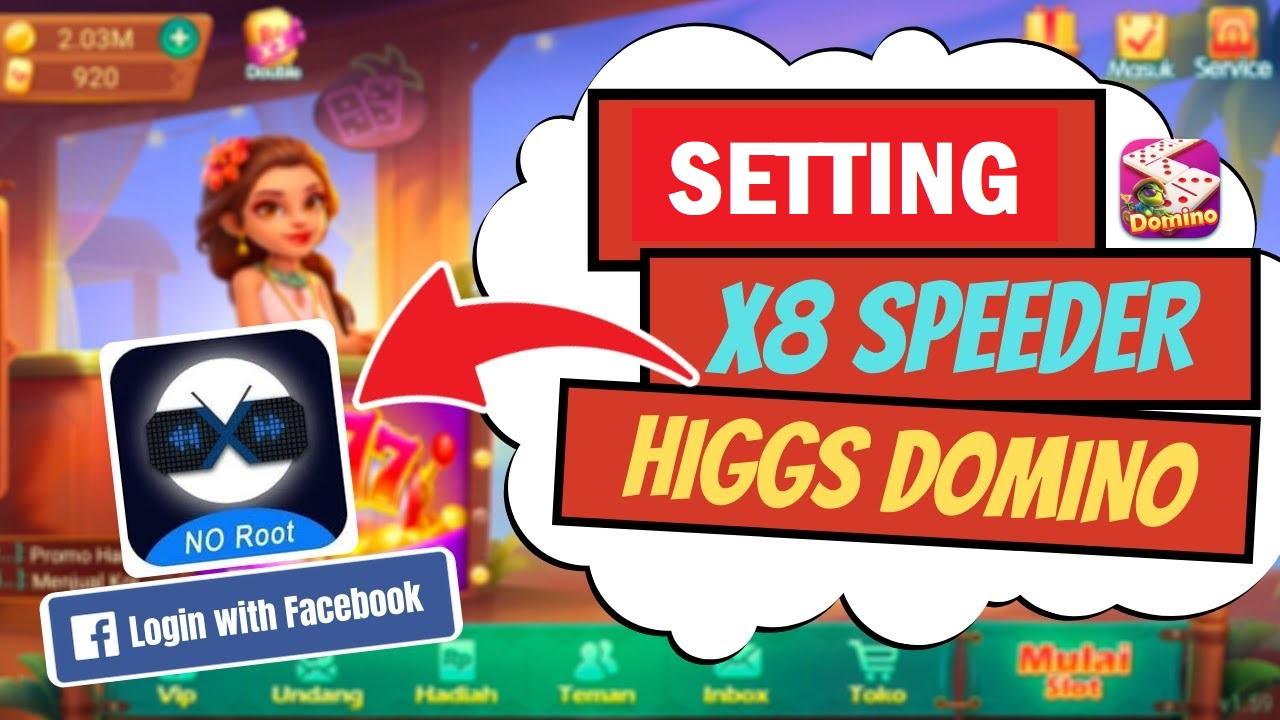 Cara Setting X8 Speeder Higgs Domino Cara Menggunakannya