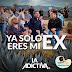 """La Adictiva celebra el mes patrio con nuevo EP """"Ya Solo Eres Mi Ex"""""""
