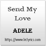 Send My Love (to Your New Lover) | Adele