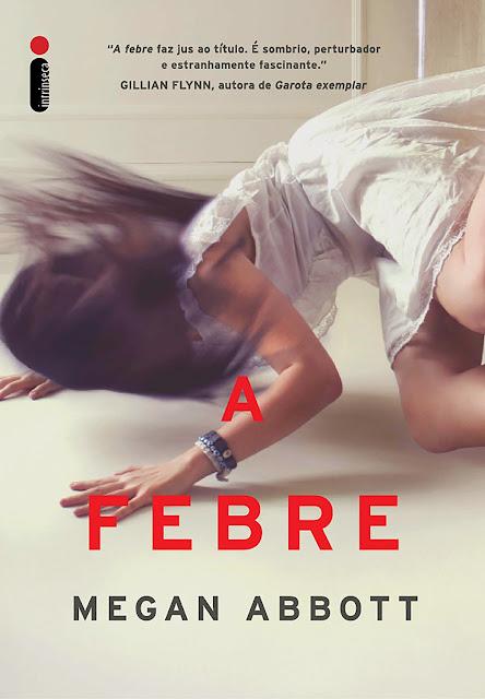 [Capa] A febre | Megan Abbott @intrinseca