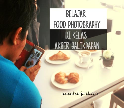 Belajar Food Photography