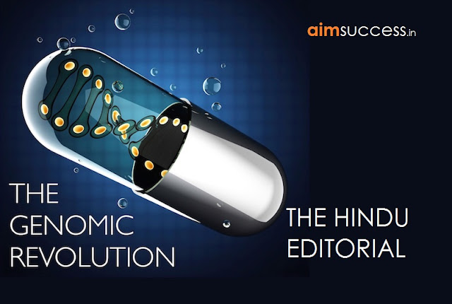 Towards a Genomics Revolution THE HINDU EDITORIAL