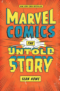 Review Marvel Comics The Untold Story Sean Howe HarperCollins Cover hardcover hc comic books nonfiction history