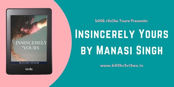 Book Spotlight: Insincerely Yours by Manasi Singh