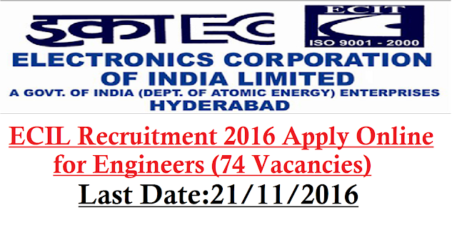 ECIL Recruitment 2016 Apply Online for Engineers (74 Vacancies)|Electronics Corporation of India Limited (ECIL) Hyderabad Recruitment Notification 2016|Apply Online for recruitment of Technical Officer and Scientific Assistant on contract basis for a period of 03 years at ECIL /2016/11/Electronics-Corporation-of-India-Limited-ecil-recruitment-2016-hyderabad--apply-online-forengineers.html