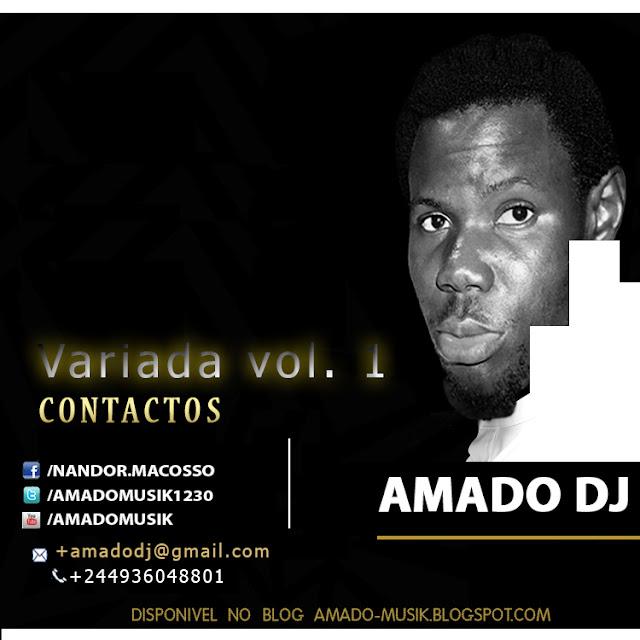 Amado Dj-Variada Vol 1(Exclusivo em www.amado-musik.blogspot.com)