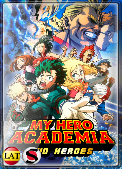 My Hero Academia: Dos Héroes (2018) FULL HD 1080P LATINO/JAPONES