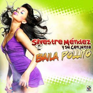 BAILA POLLITO - SILVESTRE MENDEZ Y SU CONJUNTO (2014)