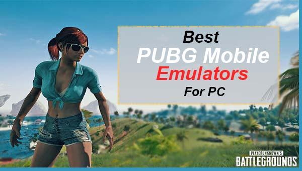 Best PUBG Mobile Emulator for PC/Windows 7/8/10 (2019)