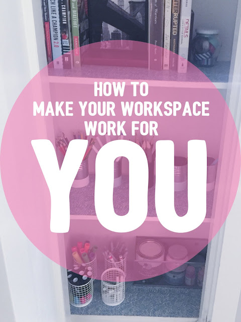 How to Make Your Workspace Work for YOU (whatever your job may be)