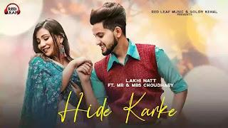Checkout Lakhi Natt New Song Hide karke lyrics penned by San_raj_veer