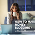 How to make money blogging from a blog and get paid