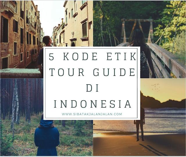 5 kode etik tour guide indonesia atau pramuwisata di indonesia
