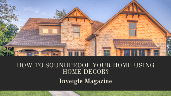 SoundProof Your Home Using Home Decor