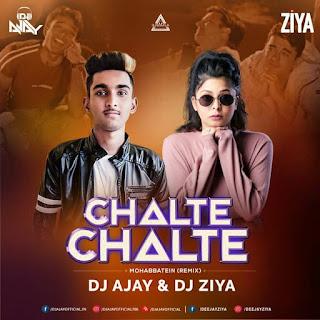 CHALTE CHALTE (REMIX) - DJ AJAY X DJ ZIYA