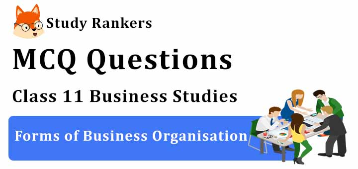 MCQ Questions for Class 11 Business Studies: Ch 2 Forms of Business Organisation