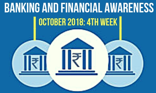 Banking and Financial Awareness October 2018: 4th week