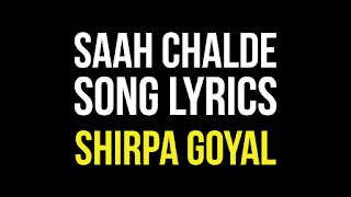Saah Chalde Punjabi Song Lyrics