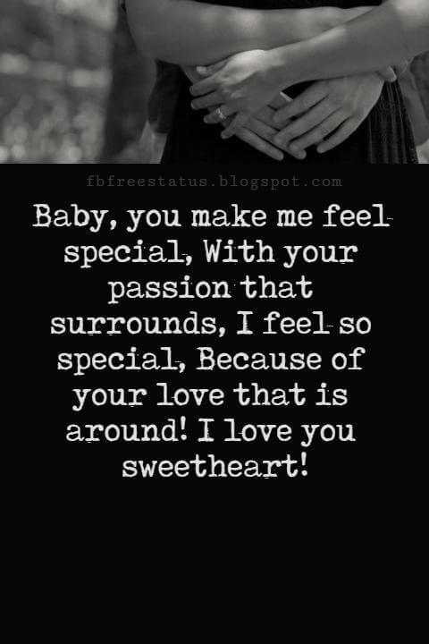 Love Messages, Baby, you make me feel special, With your passion that surrounds, I feel so special, Because of your love that is around! I love you sweetheart!
