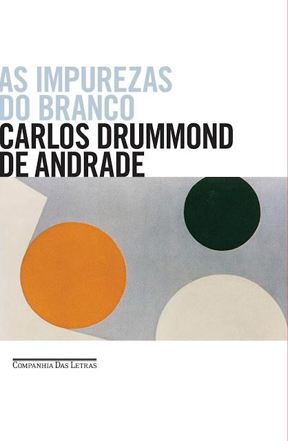 As impurezas do branco Carlos Drummond de Andrade