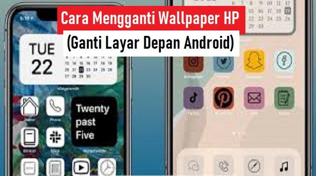 Cara Mengganti Wallpaper HP