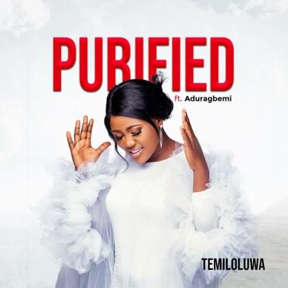 Audio: Temiloluwa – Purified (ft. Aduragbemi)