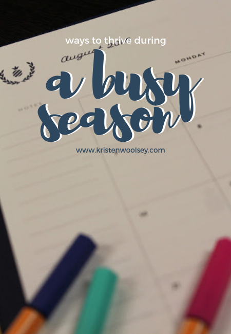 Tips for Thriving During A Busy Season